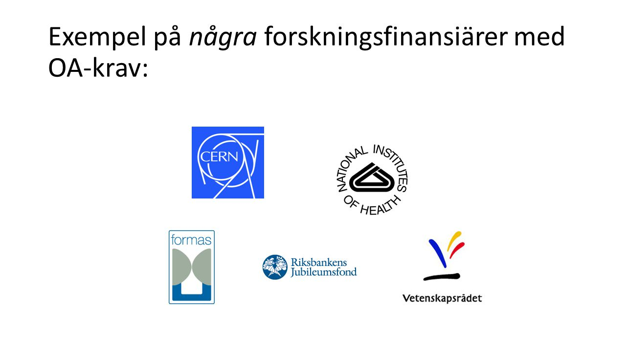 Exempel på några forskningsfinansiärer med OA-krav: