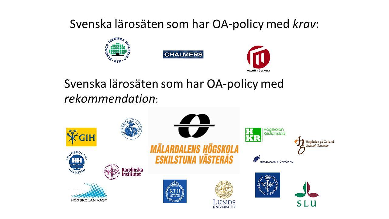 Svenska lärosäten som har OA-policy med krav: Svenska lärosäten som har OA-policy med rekommendation :