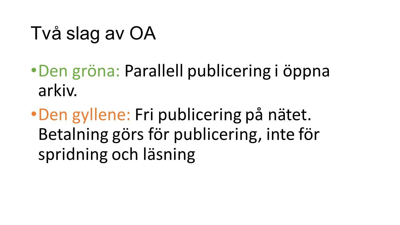 Två slag av OA Den gröna: Parallell publicering i öppna arkiv.