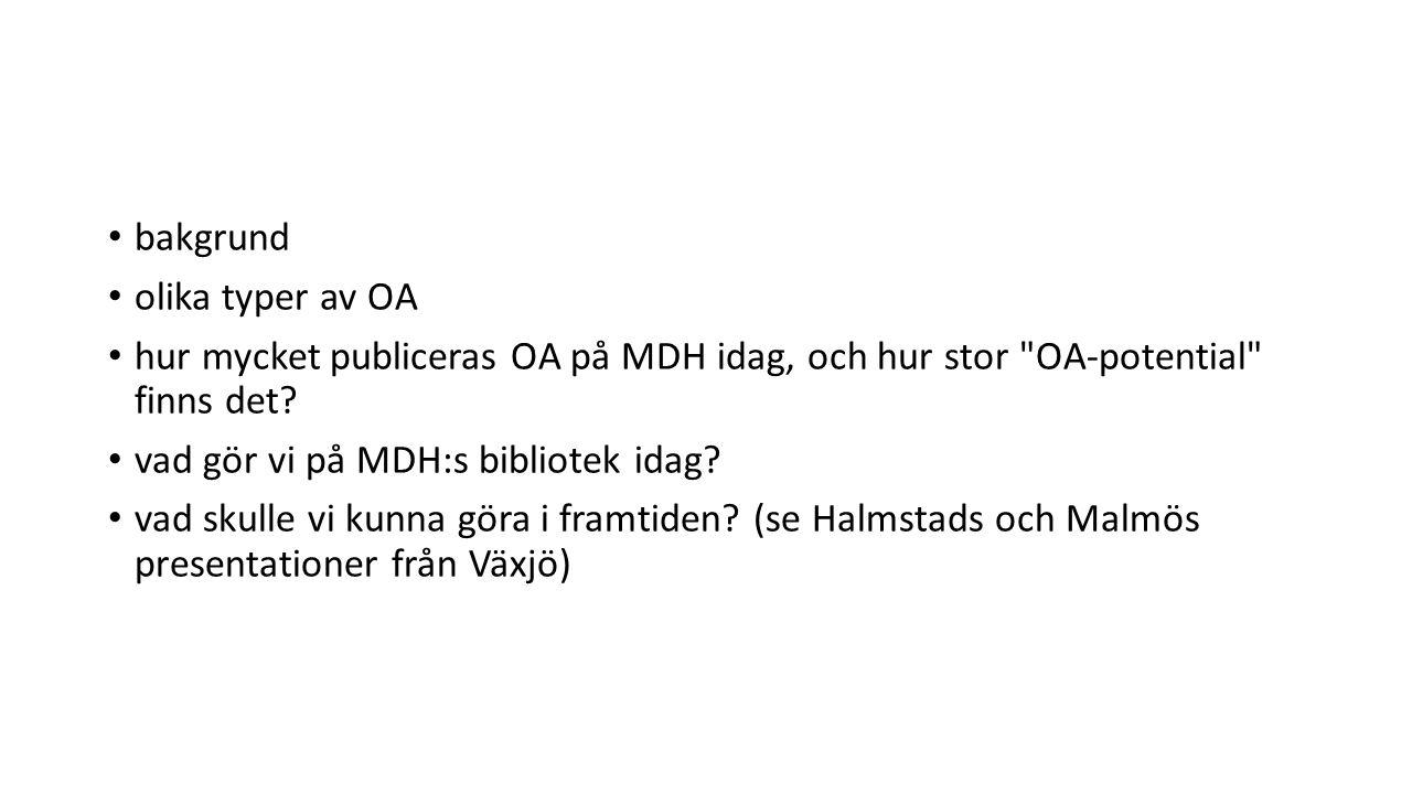 bakgrund olika typer av OA hur mycket publiceras OA på MDH idag, och hur stor OA-potential finns det.