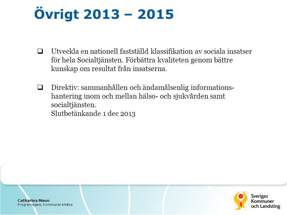 Utveckla en nationell fastställd klassifikation av sociala insatser för hela Socialtjänsten. Förbättra kvaliteten genom bättre kunskap om resultat f