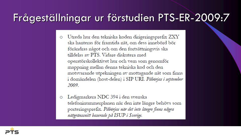 Frågeställningar ur förstudien PTS-ER-2009:7