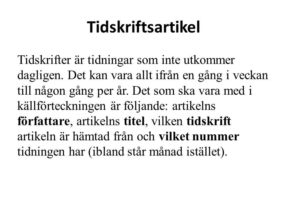 Exempel: Pokas, Bruno, Efterlängtad, men förutsägbar comeback : Anthrax , Sweden Rock Magazine, 2005 : juli/augusti.