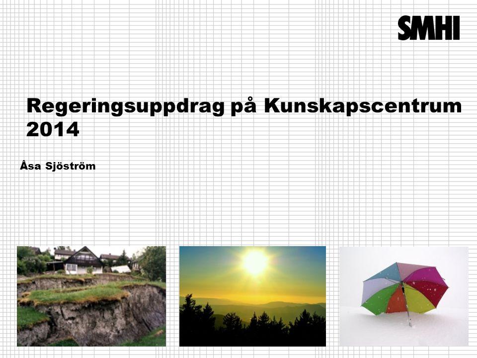 Regeringsuppdrag på Kunskapscentrum 2014 Åsa Sjöström