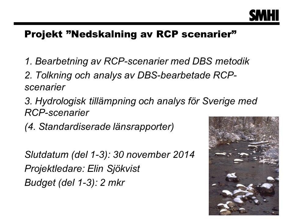 Projekt Nedskalning av RCP scenarier 1.Bearbetning av RCP-scenarier med DBS metodik 2.