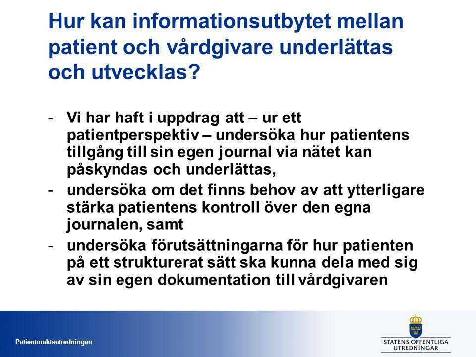 Patientmaktsutredningen Hur kan informationsutbytet mellan patient och vårdgivare underlättas och utvecklas.