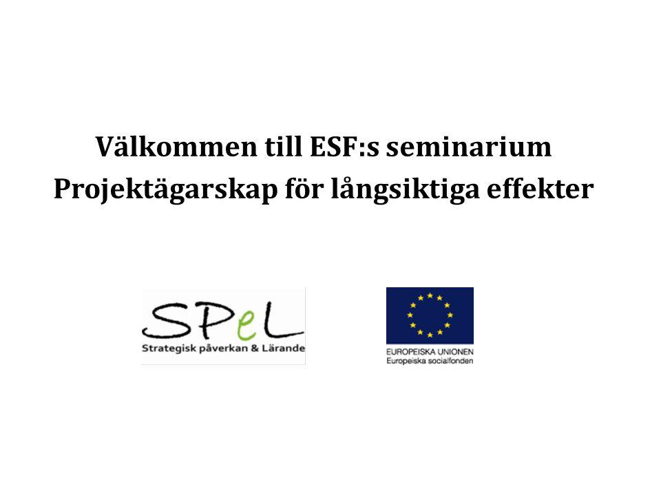 Välkommen till ESF:s seminarium Projektägarskap för långsiktiga effekter
