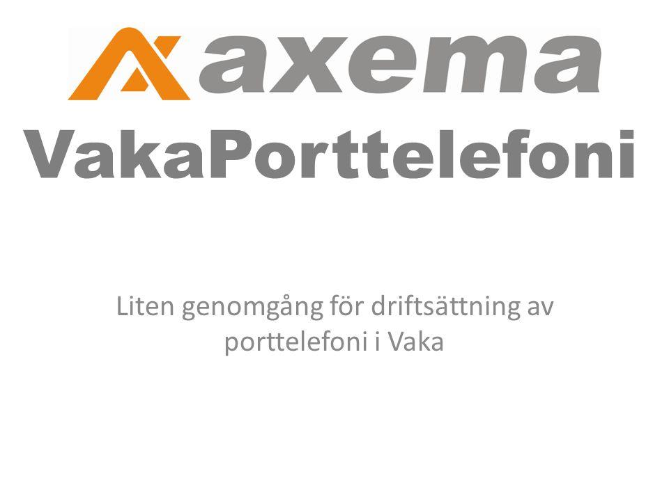 VakaPorttelefoni Liten genomgång för driftsättning av porttelefoni i Vaka