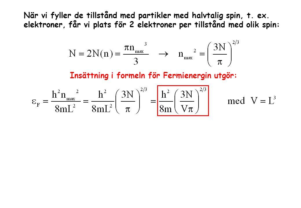 När vi fyller de tillstånd med partikler med halvtalig spin, t.