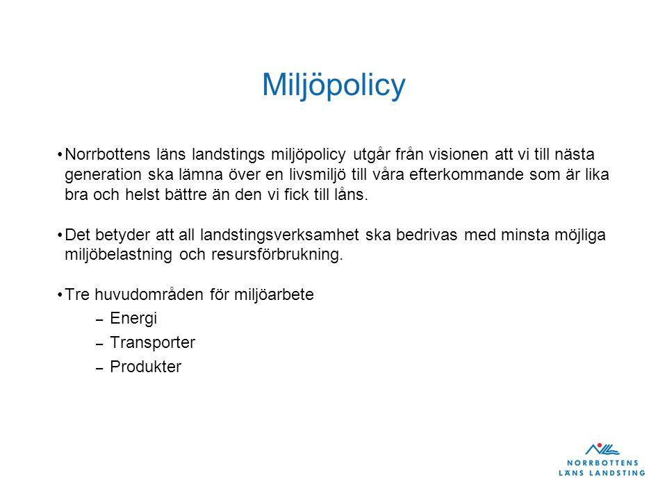 Miljöpolicy Norrbottens läns landstings miljöpolicy utgår från visionen att vi till nästa generation ska lämna över en livsmiljö till våra efterkommande som är lika bra och helst bättre än den vi fick till låns.