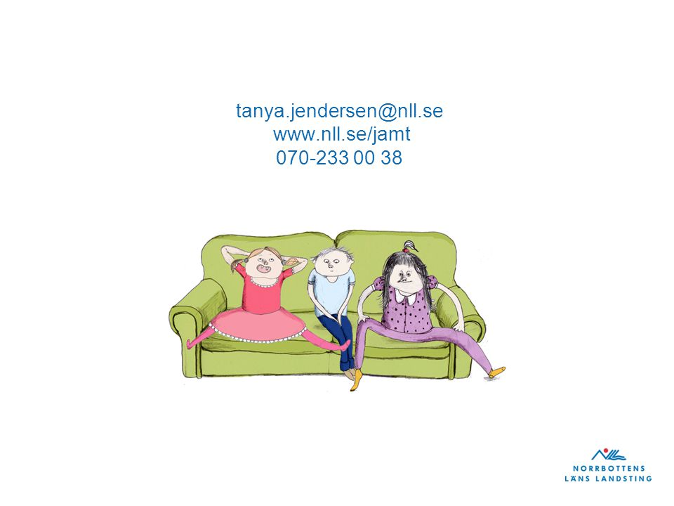 tanya.jendersen@nll.se www.nll.se/jamt 070-233 00 38