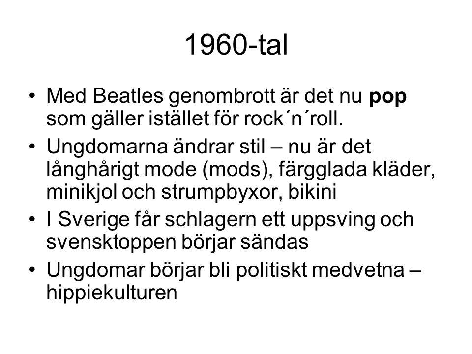 1960-tal Med Beatles genombrott är det nu pop som gäller istället för rock´n´roll. Ungdomarna ändrar stil – nu är det långhårigt mode (mods), färgglad