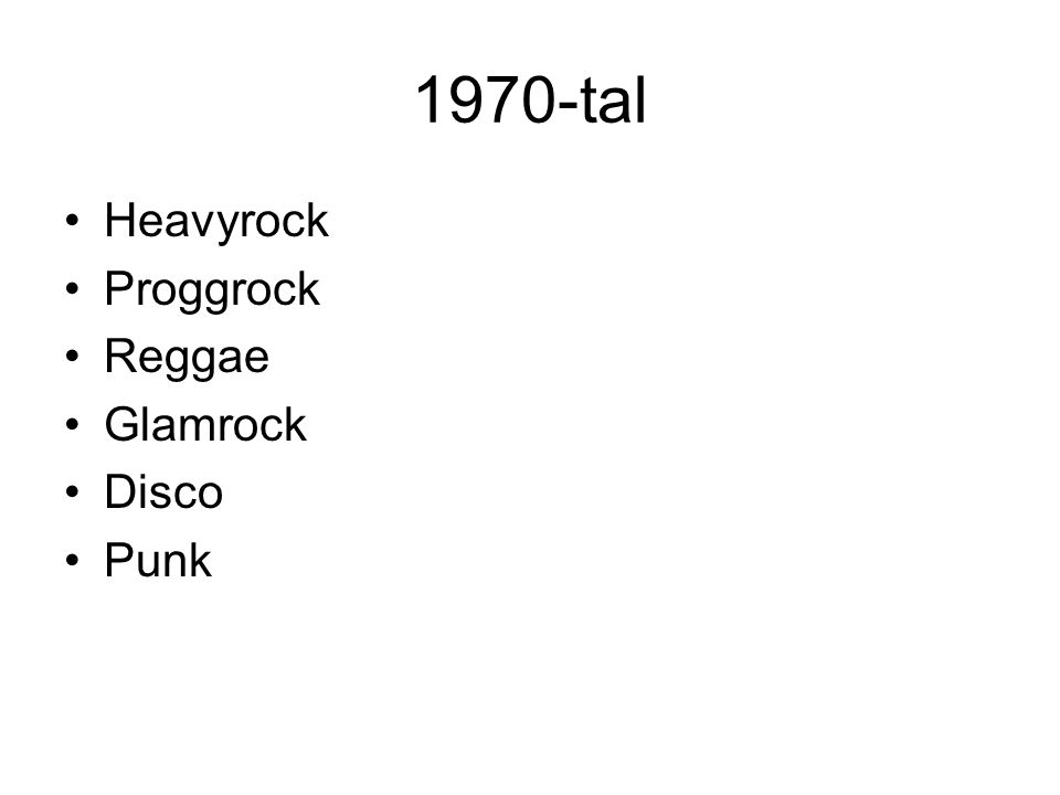 1970-tal Heavyrock Proggrock Reggae Glamrock Disco Punk