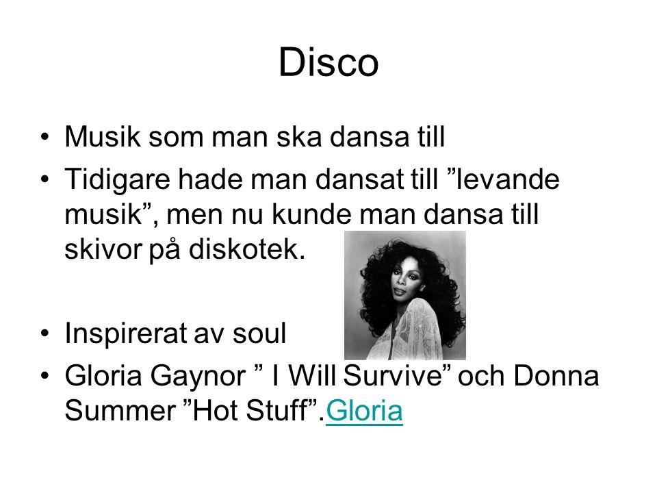 """Disco Musik som man ska dansa till Tidigare hade man dansat till """"levande musik"""", men nu kunde man dansa till skivor på diskotek. Inspirerat av soul G"""