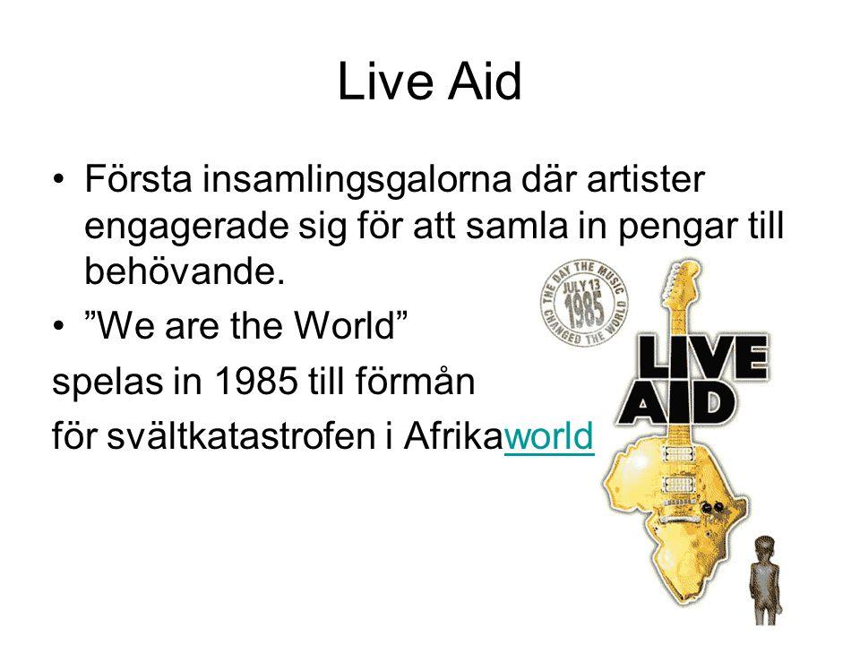 """Live Aid Första insamlingsgalorna där artister engagerade sig för att samla in pengar till behövande. """"We are the World"""" spelas in 1985 till förmån fö"""