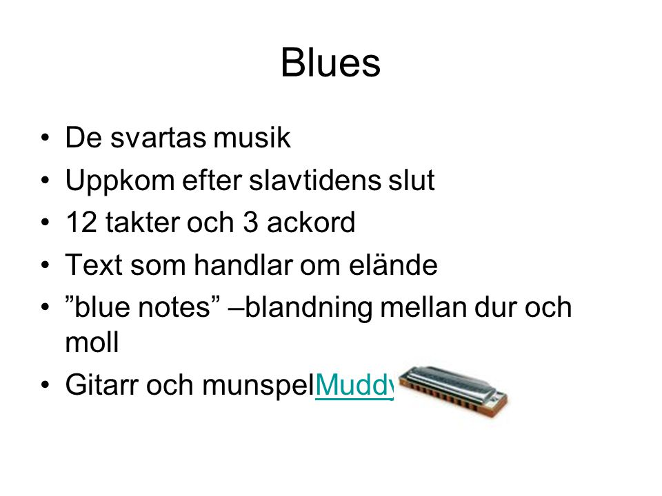 """Blues De svartas musik Uppkom efter slavtidens slut 12 takter och 3 ackord Text som handlar om elände """"blue notes"""" –blandning mellan dur och moll Gita"""