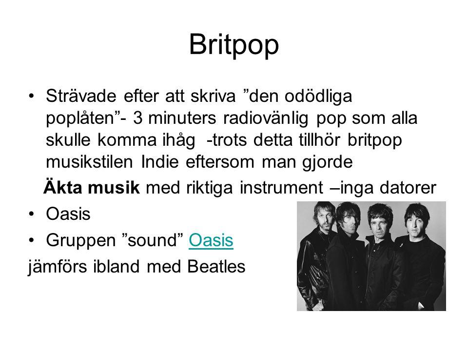 """Britpop Strävade efter att skriva """"den odödliga poplåten""""- 3 minuters radiovänlig pop som alla skulle komma ihåg -trots detta tillhör britpop musiksti"""