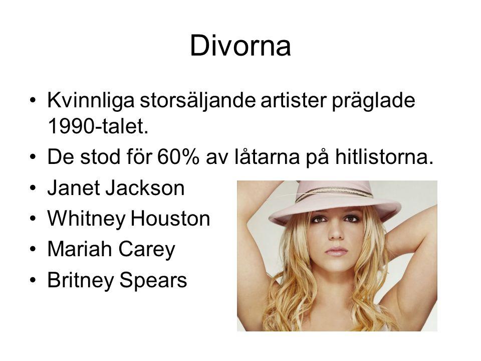 Divorna Kvinnliga storsäljande artister präglade 1990-talet. De stod för 60% av låtarna på hitlistorna. Janet Jackson Whitney Houston Mariah Carey Bri