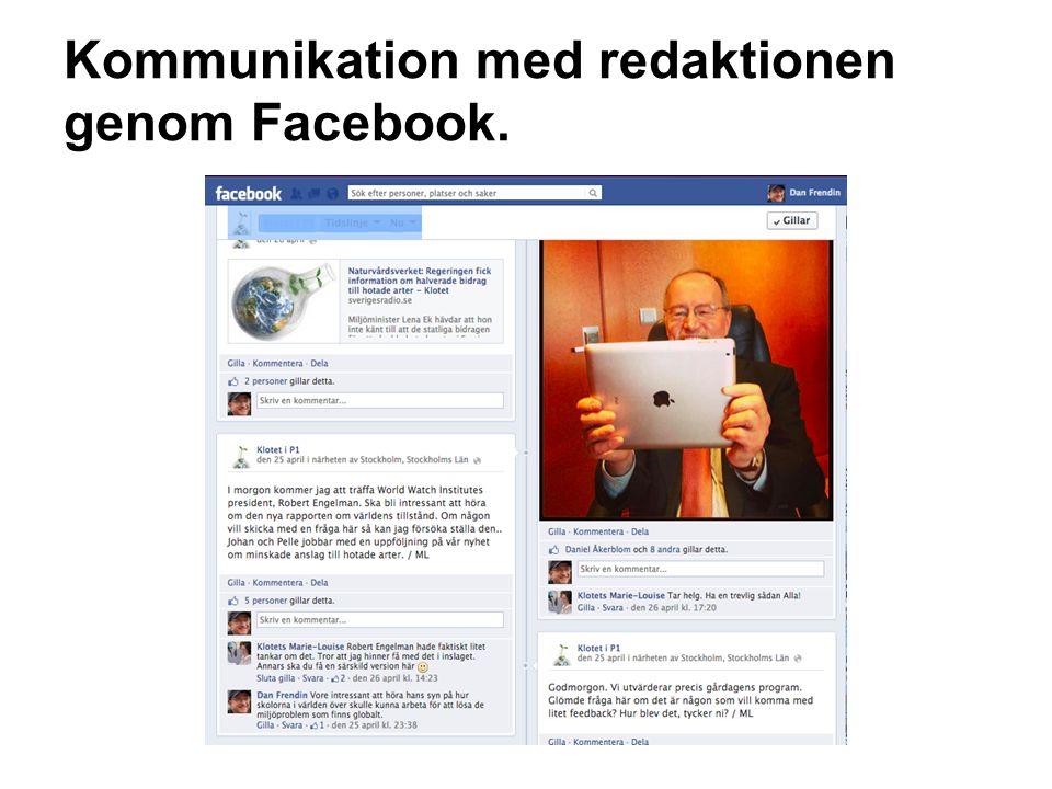 Kommunikation med redaktionen genom Facebook.
