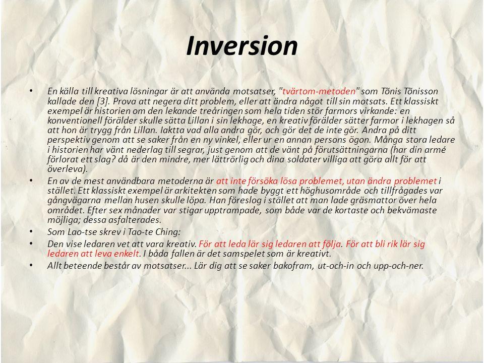 Inversion En källa till kreativa lösningar är att använda motsatser,
