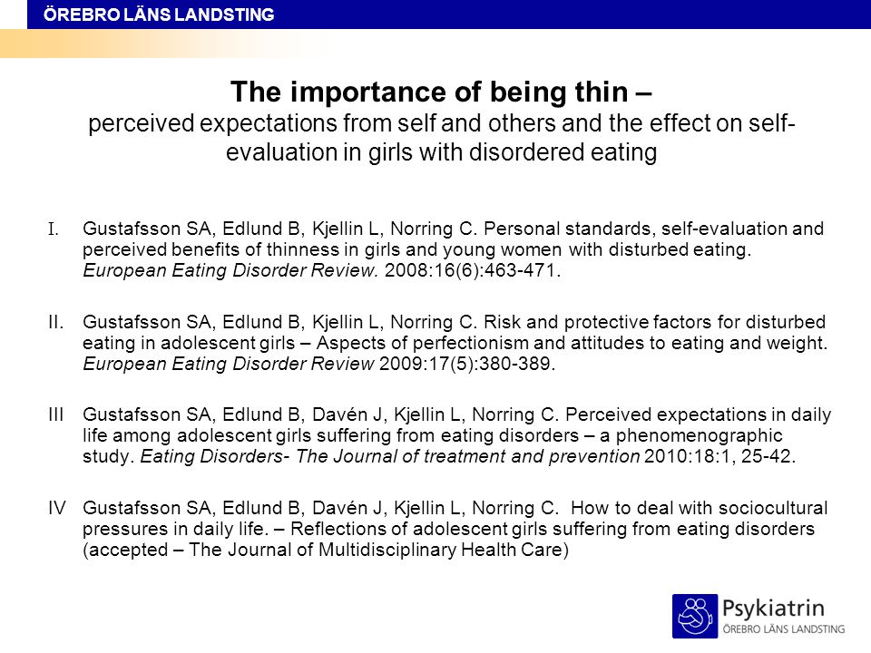 ÖREBRO LÄNS LANDSTING The importance of being thin – perceived expectations from self and others and the effect on self- evaluation in girls with diso