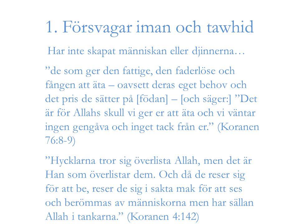 """1. Försvagar iman och tawhid """"de som ger den fattige, den faderlöse och fången att äta – oavsett deras eget behov och det pris de sätter på [födan] –"""