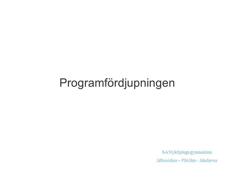 Programfördjupningen SA Nyköpings gymnasium Människan – Världen - Medierna