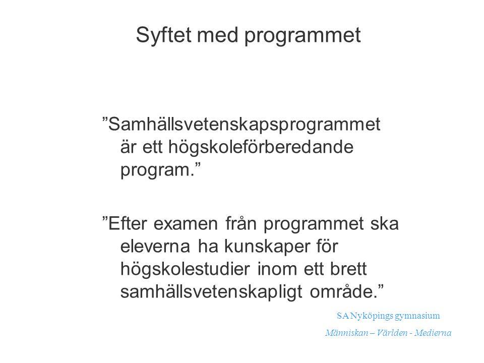 Vad innebär det att vara högskoleförberedd? SA Nyköpings gymnasium Människan – Världen - Medierna