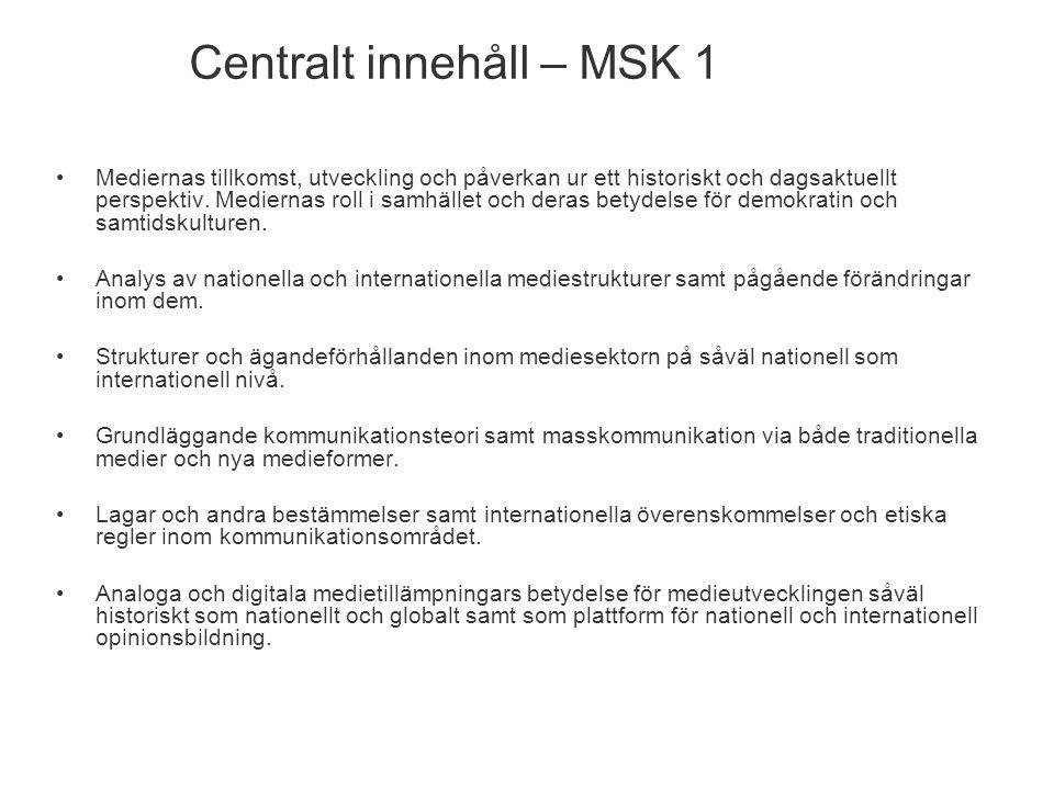 Centralt innehåll – MSK 1 Mediernas tillkomst, utveckling och påverkan ur ett historiskt och dagsaktuellt perspektiv.