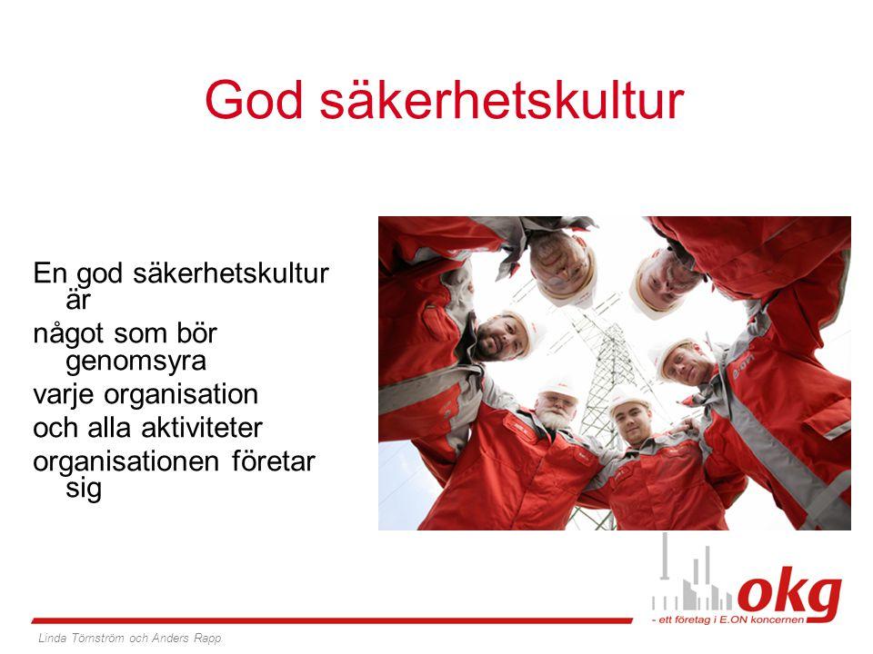 God säkerhetskultur En god säkerhetskultur är något som bör genomsyra varje organisation och alla aktiviteter organisationen företar sig Linda Törnstr