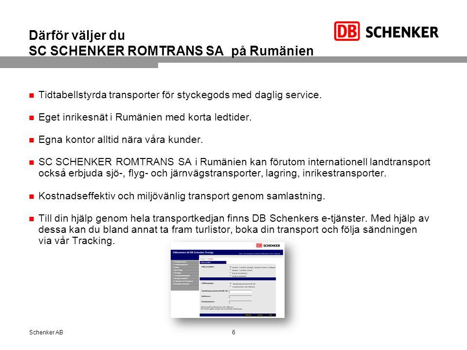 Därför väljer du SC SCHENKER ROMTRANS SA på Rumänien Tidtabellstyrda transporter för styckegods med daglig service. Eget inrikesnät i Rumänien med kor