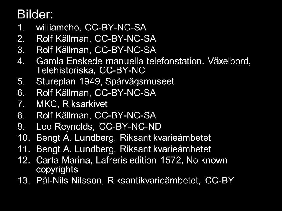 Bilder: 1.williamcho, CC-BY-NC-SA 2.Rolf Källman, CC-BY-NC-SA 3.Rolf Källman, CC-BY-NC-SA 4.Gamla Enskede manuella telefonstation. Växelbord, Telehist