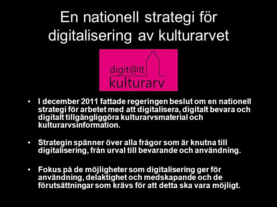 Mål Kulturella verksamheter, samlingar och arkiv ska i ökad utsträckning bevaras digitalt och tillgängliggöras elektroniskt för allmänheten.