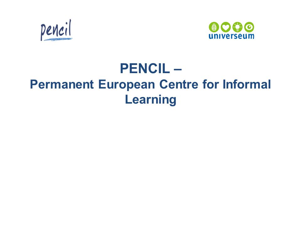 PENCIL – Permanent European Centre for Informal Learning