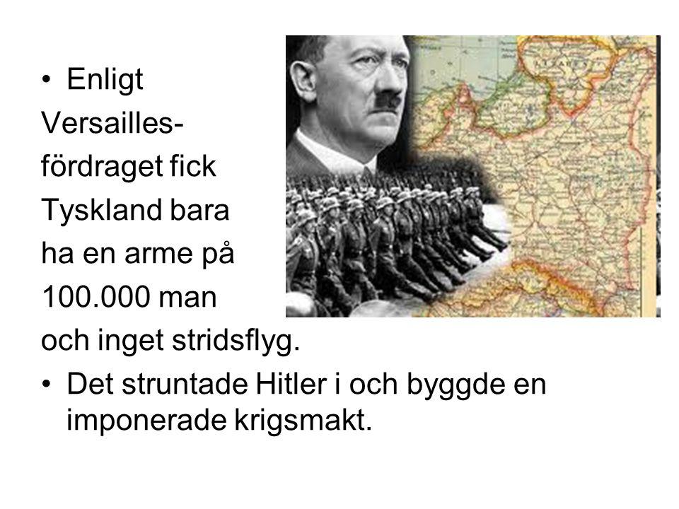 Enligt Versailles- fördraget fick Tyskland bara ha en arme på 100.000 man och inget stridsflyg. Det struntade Hitler i och byggde en imponerade krigsm