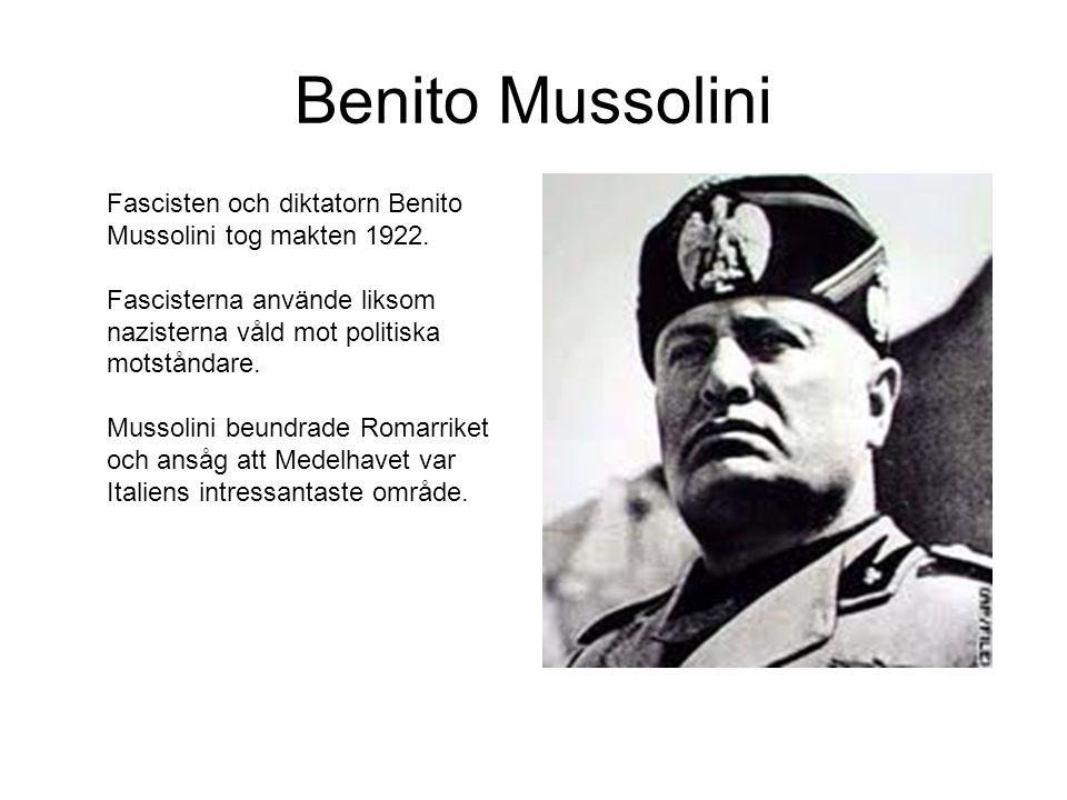 Benito Mussolini Fascisten och diktatorn Benito Mussolini tog makten 1922. Fascisterna använde liksom nazisterna våld mot politiska motståndare. Musso