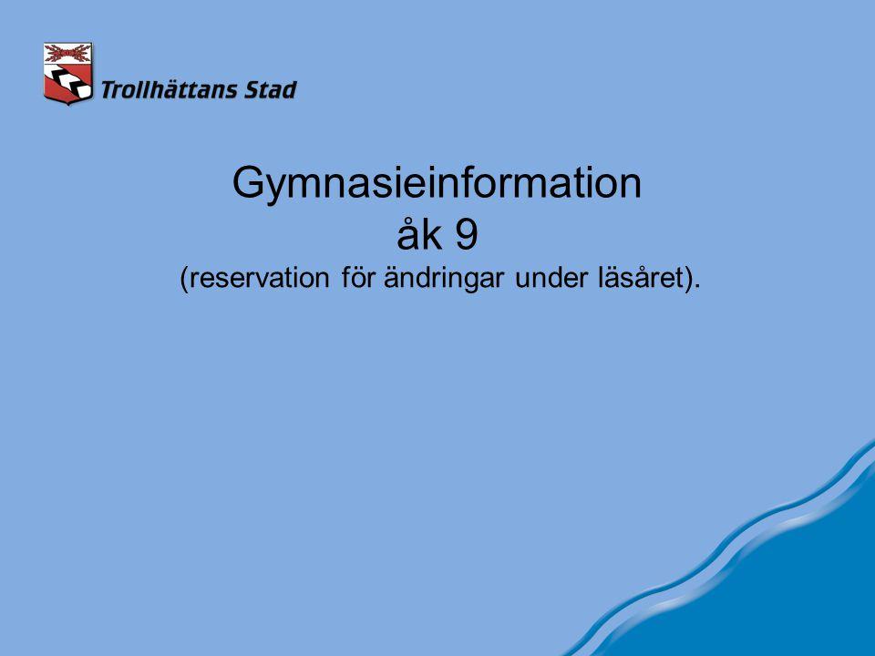 Gymnasieinformation åk 9 (reservation för ändringar under läsåret).