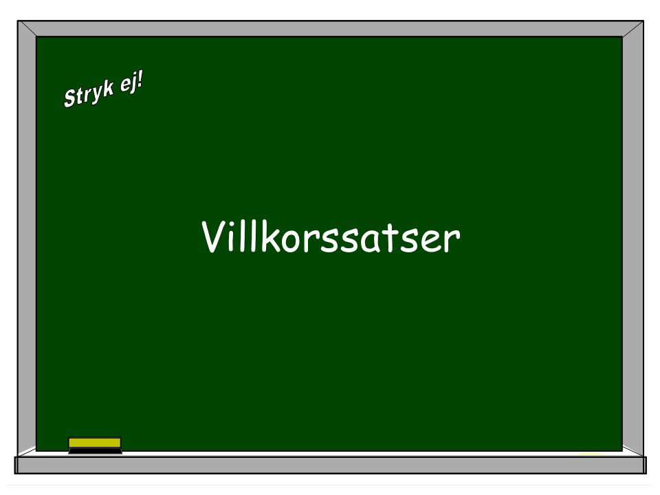 Villkorssatser eller if-satser  I grammatiken talar man om en konditional satsfogning som består av en huvudsats och en bisats (if-satsen) We will buy the car if we get the money.