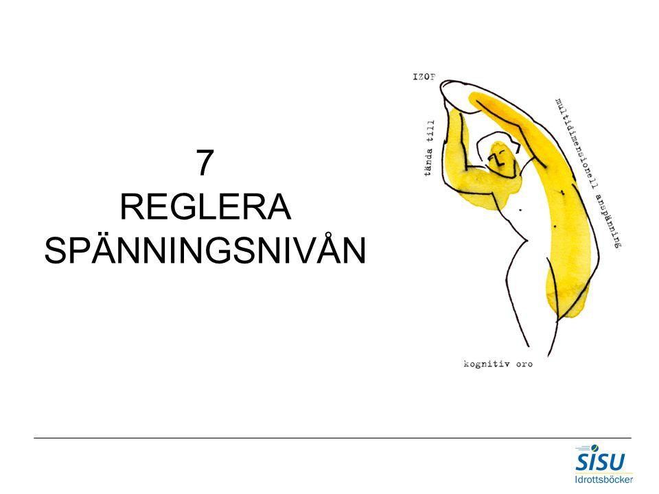 7 REGLERA SPÄNNINGSNIVÅN