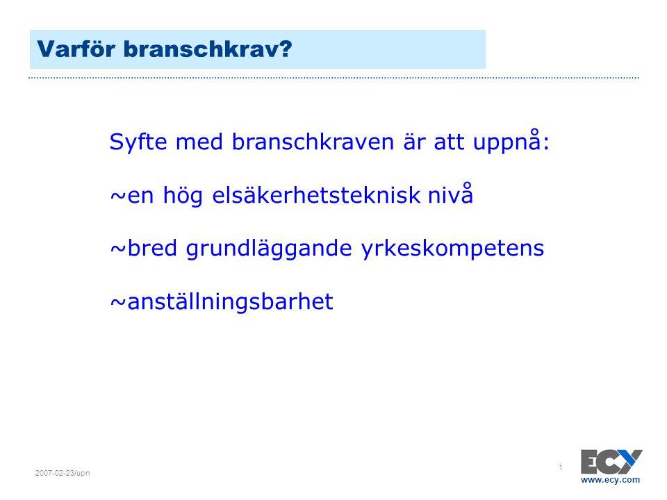 www.ecy.com 2007-02-23/upn 1 Varför branschkrav.