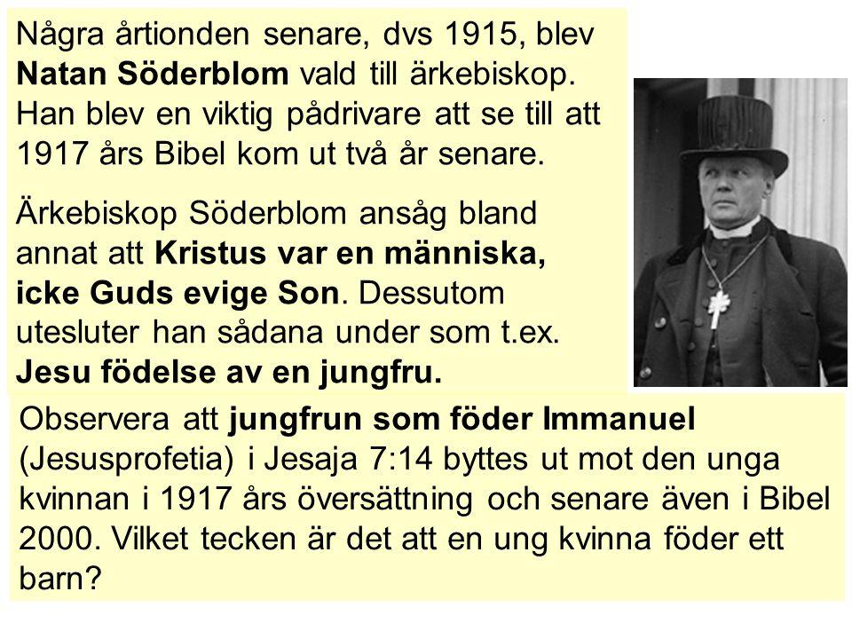 Några årtionden senare, dvs 1915, blev Natan Söderblom vald till ärkebiskop.