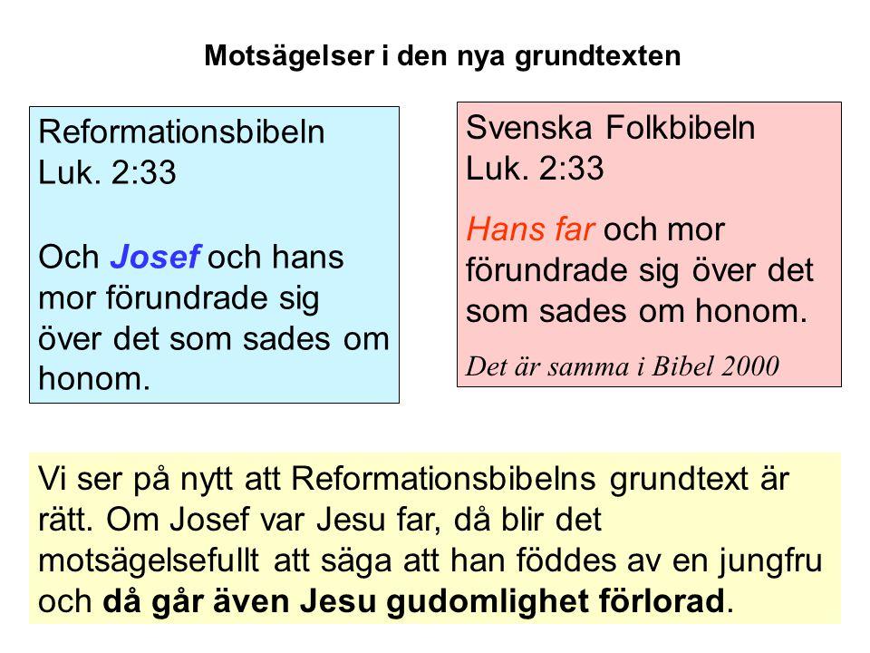 Motsägelser i den nya grundtexten Svenska Folkbibeln Luk.