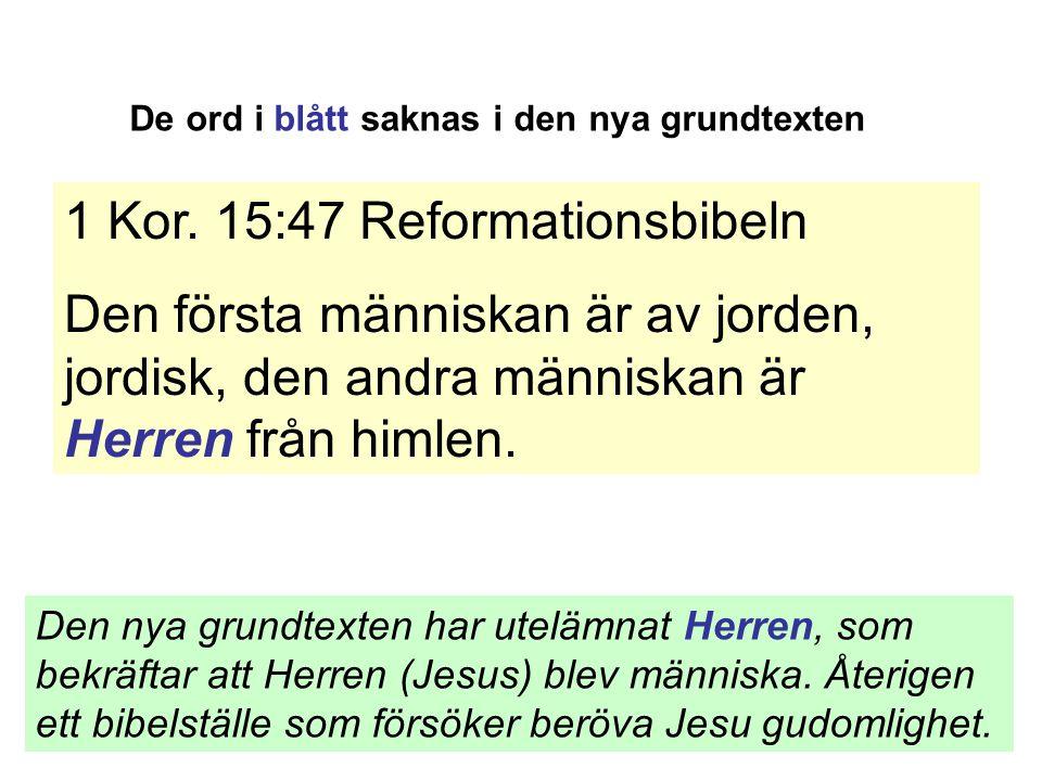 De ord i blått saknas i den nya grundtexten 1 Kor.