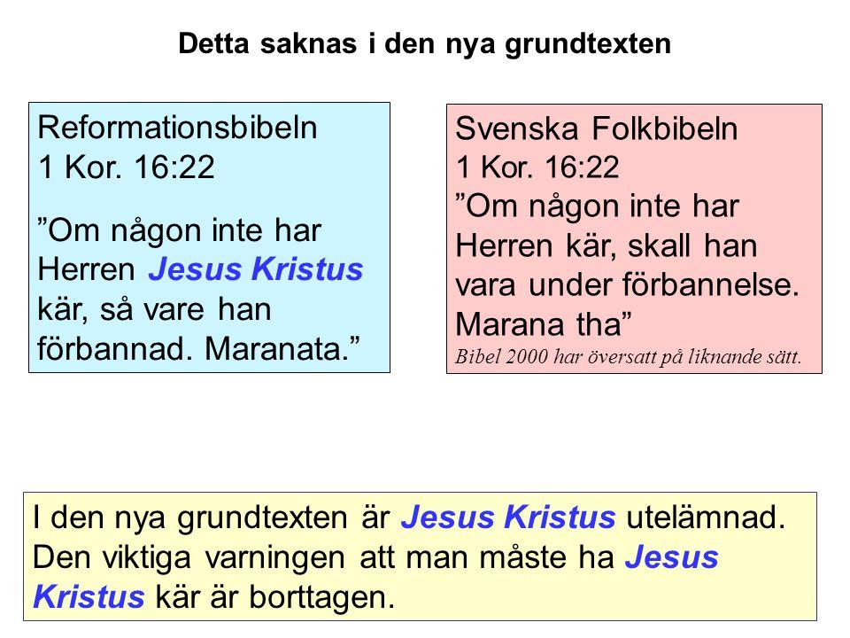 Svenska Folkbibeln 1 Kor.16:22 Om någon inte har Herren kär, skall han vara under förbannelse.