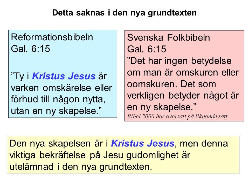 Svenska Folkbibeln Gal.6:15 Det har ingen betydelse om man är omskuren eller oomskuren.