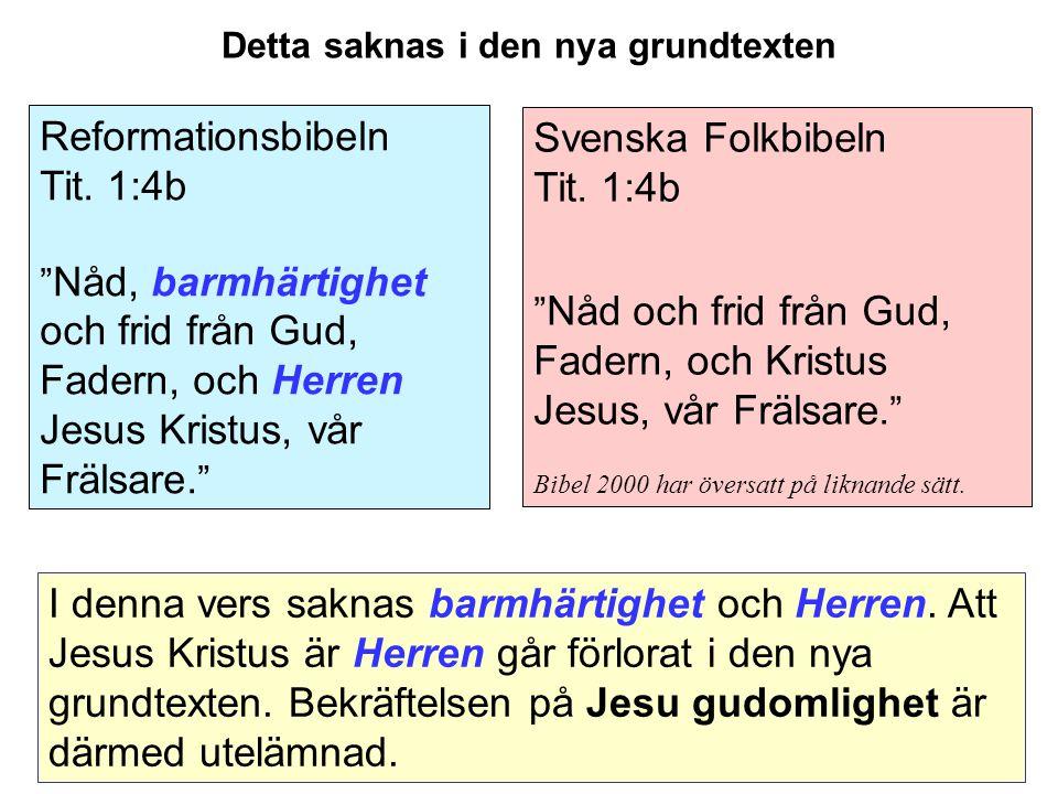 Svenska Folkbibeln Tit.1:4b Nåd och frid från Gud, Fadern, och Kristus Jesus, vår Frälsare.