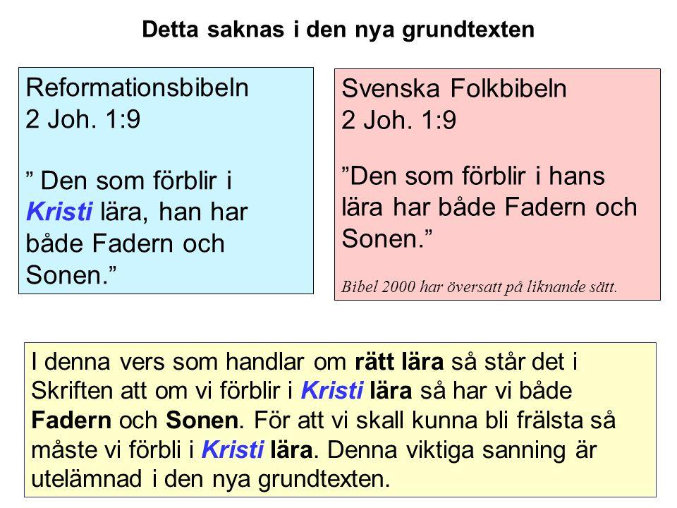 Svenska Folkbibeln 2 Joh.1:9 Den som förblir i hans lära har både Fadern och Sonen.