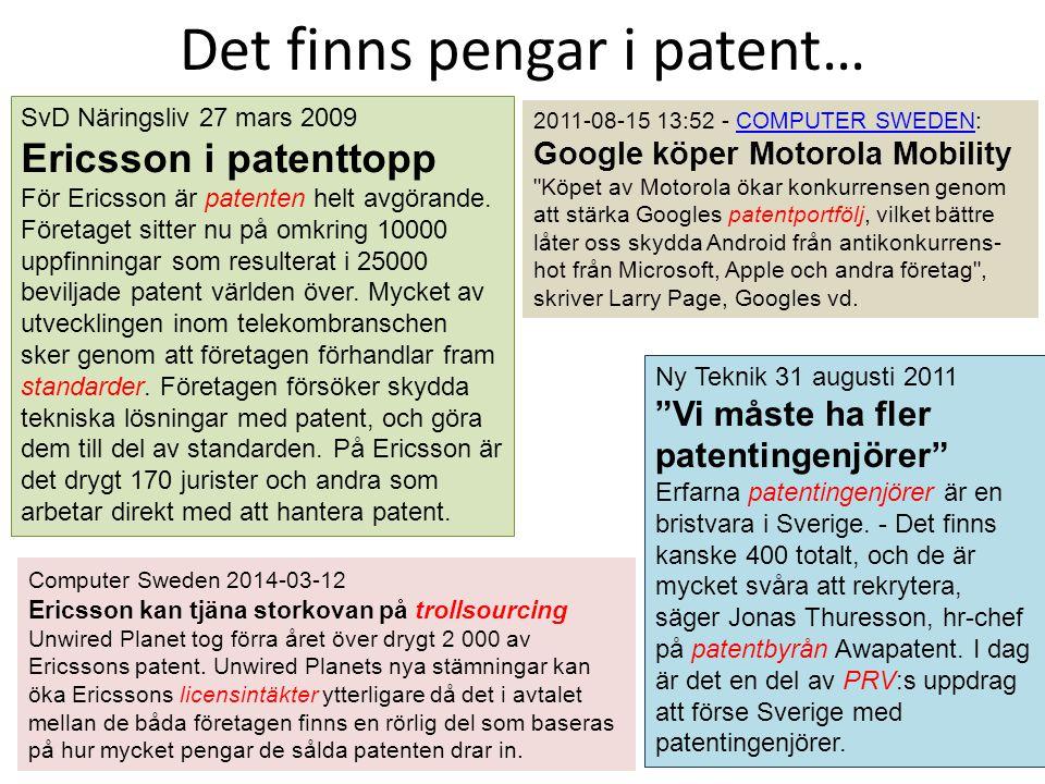 SvD Näringsliv 27 mars 2009 Ericsson i patenttopp För Ericsson är patenten helt avgörande. Företaget sitter nu på omkring 10000 uppfinningar som resul