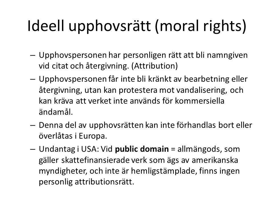 Ideell upphovsrätt (moral rights) – Upphovspersonen har personligen rätt att bli namngiven vid citat och återgivning. (Attribution) – Upphovspersonen