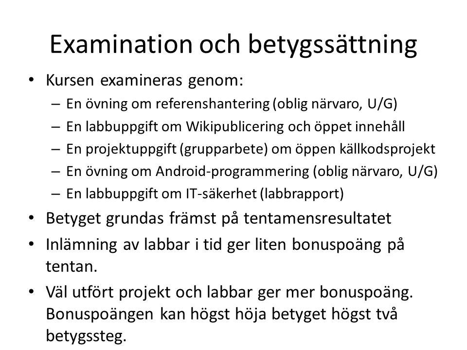 Examination och betygssättning Kursen examineras genom: – En övning om referenshantering (oblig närvaro, U/G) – En labbuppgift om Wikipublicering och